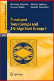 Punctured Torus Groups and 2-Bridge Knot Groups (I), Akiyoshi, Hirotaka and Sakuma, Makoto, 3540718060