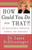 How Could You Do That?!, Laura Schlessinger, 0060928069