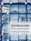 Journalism : Theory, Context and Practice, Biressi, Anita and Nunn, Heather, 0340888067