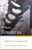 Letters to a Young Actor, Robert Brustein, 0465008062
