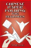 Chinese Paper Folding for Beginners, Maying Soong, 0486418065
