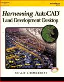 Harnessing AutoCAD Land Development Desktop Release 2, Zimmerman, Phillip J., 0766828069
