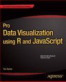 Pro Data Visualization Using R and JavaScript, Barker, Tom, 1430258063