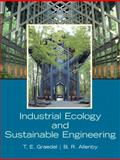 Industrial Ecology and Sustainable Engineering, Graedel, T. E. and Allenby, Braden R., 0136008062