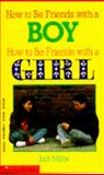 How to Be Friends with a Boy - How to Be Friends with a Girl, Judi Miller, 0590428063