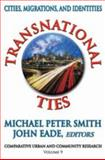 Transnational Ties : Cities, Migrations, and Identities, , 1412808065
