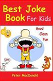 Best Joke Book for Kids, Peter MacDonald, 149286806X
