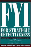 FYI for Strategic Effectiveness : Aligning People and Operational Practices to Strategy, Eichinger, Robert W. and Ruyle, Kim E., 1933578068