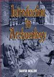 Introduction to Archaeology, Walsh, David, 1934188069