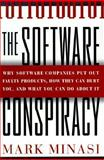 The Software Conspiracy : Why Software Companies Put Out Faulty Products, How They Can Hurt You and What You Can Do about It, Minasi, Mark, 0071348069