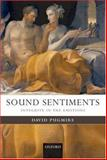 Sound Sentiments : Integrity in the Emotions, Pugmire, David, 019922806X