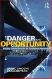 Danger and Opportunity : Bridging Cultural Diversity for Competitive Advantage, Laroche, Lionel and Yang, Caroline, 0415658063