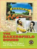 The Bakersfield Sound : Buck Owens, Merle Haggard, and California Country, Country Music Hall of Fame, 0915608065