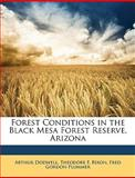 Forest Conditions in the Black Mesa Forest Reserve, Arizon, Arthur Dodwell and Theodore F. Rixon, 114733806X