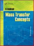 Mass Transfer Concepts, K. Asokan, 1439868069