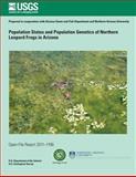 Population Status and Population Genetics of Northern Leopard Frogs in Arizona, U. S. Department U.S. Department of the Interior, 1496058062