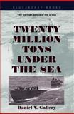 Twenty Million Tons under the Sea, Daniel V. Gallery, 1557508062