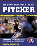Coaching the Little League® Pitcher, Randy Voorhees, 0071408061