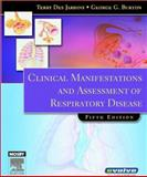 Clinical Manifestations and Assessment of Respiratory Disease, Burton, George G. and Des Jardins, Terry, 0323028063