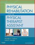 Physical Rehabilitation for the Physical Therapist Assistant, Cameron, Michelle H. and Monroe, Linda, 1437708064