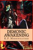 Demonic Awakening, K. Merriweather, 1480038067