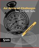 An Array of Challenges - Test Your SAS Skills 9781555448066