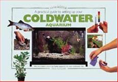 A Practical Guide to Setting up Your Coldwater Aquarium, Nick Fletcher, 1903098068