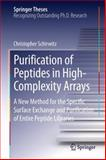 Purification of Peptides in High-Complexity Arrays : A New Method for the Specific Surface Exchange and Purification of Entire Peptide Libraries, Schirwitz, Christopher, 3319008064