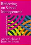 Reflecting on School Management, Gold, Anne and Evans, Jennifer, 0750708069