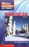 100 Best Cross-Country Ski Trails in Washington, Vicky Spring and Tom Kirkendall, 0898868068