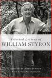 Selected Letters of William Styron, William Styron, 1400068061