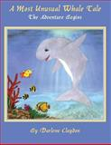 A Most Unusual Whale Tale, Darlene Claydon, 1462688063