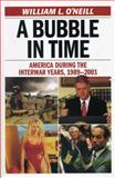 A Bubble in Time, William L. O'Neill, 1566638062