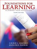 Foundations for Learning : Claiming Your Education, Hazard, Laurie L. and Nadeau, Jean-Paul, 0132318067