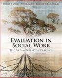 Evaluation in Social Work : The Art and Science of Practice, Unrau, Yvonne A. and Grinnell, Richard M., 0195308069