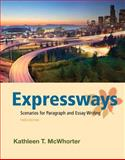 Expressways : Scenarios for Paragraph and Essay Writing, McWhorter, Kathleen T., 020505806X