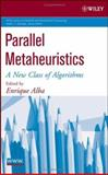 Parallel Metaheuristics : A New Class of Algorithms, Alba, Enrique, 0471678066