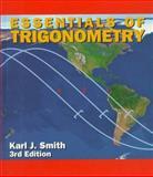 Essentials of Trigonometry, Smith, Karl J., 0534348068