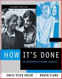 How It's Done : An Invitation to Social Research (With Infotrac), Adler, Emily Stier and Clark, Roger, 0534588069