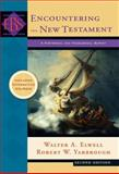 Encountering the New Testament : A Historical and Theological Survey, Elwell, Walter A. and Yarbrough, Robert W., 080102806X