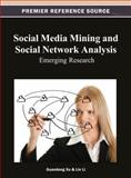 Social Media Mining and Social Network Analysis : Emerging Research, Guandong Xu, 1466628065