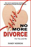 No More Divorce for You and Me, Randy Morrow, 1477208062