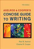 Axelrod and Cooper's Concise Guide to Writing, Axelrod, Rise B. and Cooper, Charles R., 0312478070