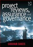 Project Reviews, Assurance and Governance, Oakes, Graham, 056608807X