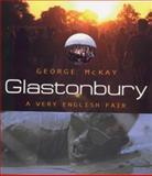 Glastonbury : A Very English Fair, McKay, George, 0575068078