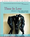 Three in Love, Barbara M. Foster and Michael Foster, 0595008070