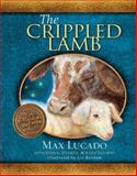 The Crippled Lamb, Max Lucado, 1400318076