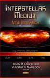 Interstellar Medium : New Research, Cancellieri, Brian M. and Mamedov, Vladimir G., 161470807X