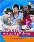 Teaching Students with Learning Problems, Mercer, Cecil D. and Mercer, Ann R., 0131128078