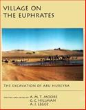 Village on the Euphrates : From Foraging to Farming at Abu Hureyra, Moore, A. M. T. and Hillman, G. C., 0195108078
